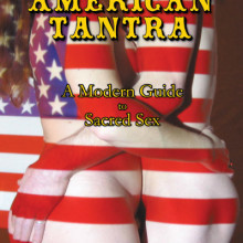 American Tantra: A Modern Guide to Sacred Sex