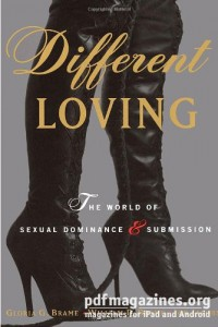 Cover Different Loving: The World of Sexual Dominance and Submission