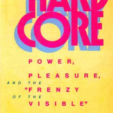 "Hard Core: Power, Pleasure, and the ""Frenzy of the Visible"
